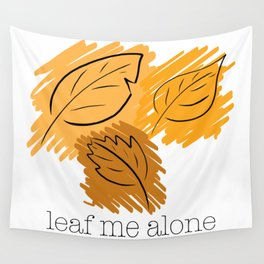 Leaf Me Alone Wall Tapestry