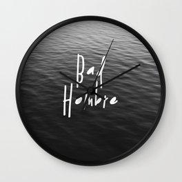 Be a Bad Hombre Wall Clock