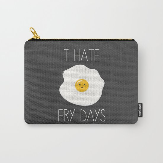 I Hate Fry-Days Carry-All Pouch