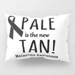 Pale is the New Tan Melanoma Awareness Pillow Sham