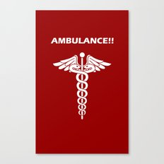 AMBULANCE!! Canvas Print