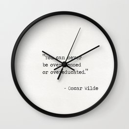 You can never be overdressed or overeducated/ Wall Clock