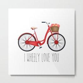 I Wheely Love You Metal Print