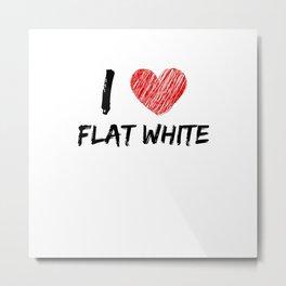 I Love Flat White Metal Print