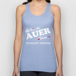 It's an AUER thing, you wouldn't understand ! Unisex Tank Top