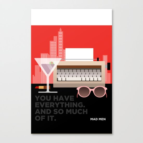 MAD MEN - YOU HAVE EVERYTHING Canvas Print