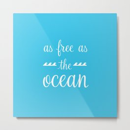As free as the ocean Metal Print