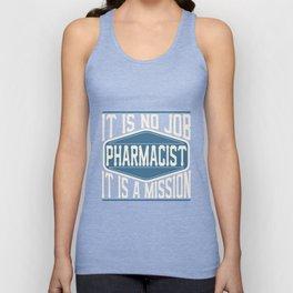Pharmacist  - It Is No Job, It Is A Mission Unisex Tank Top