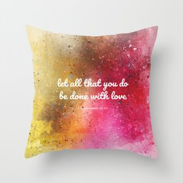 Let all that you do be done with love, 1 Corinthians 14:54 Throw Pillow
