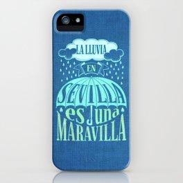 La lluvia en Sevilla es una maravilla iPhone Case