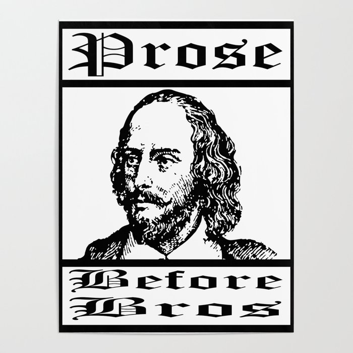 0f4d1260a8 Funny Shakespeare Meme - Prose Before Bros Gift for English Teachers Poster
