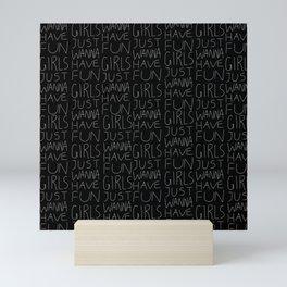 Girls Just Wanna Have Fun on Black Mini Art Print