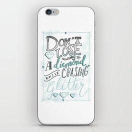 Don't Lose a Diamond iPhone Skin