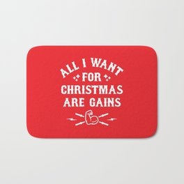 All I Want For Christmas Are Gains (Funny Gym Fitness) Bath Mat