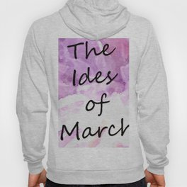 Ides Of March Hoody