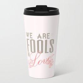 We are all fools in love... pride and prejudice... Travel Mug