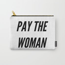 Pay the Woman Carry-All Pouch