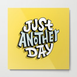 Just Another Day Metal Print