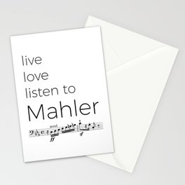 Live, love, listen to Mahler Stationery Cards
