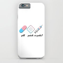 Pill, Patch, or Poke? iPhone Case