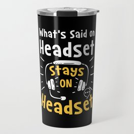 What's Said On Headset Stays On Headset For Stage Manager Travel Mug