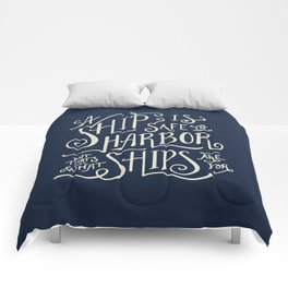A ship is safe in harbor but that's not what ships are for. Hand lettered nautical quote. Comforters