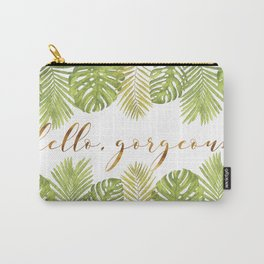 Hello, Gorgeous - Palms Carry-All Pouch