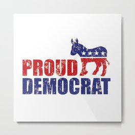 Proud Democrat Donkey Distressed Tan Metal Print