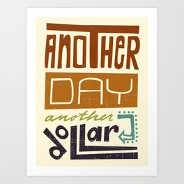 Another Day Another Dollar Art Print