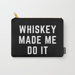 Whiskey Made Me Do It Funny Quote Carry-All Pouch