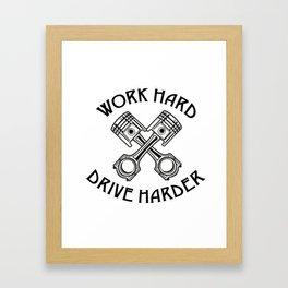 Drive harder Framed Art Print