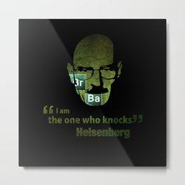 I am the one who knocks! Breaking Bad Metal Print