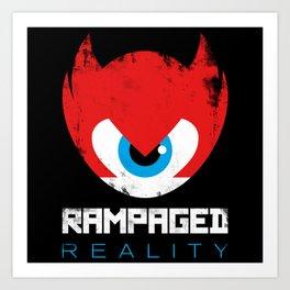 Rampaged Reality Art Print