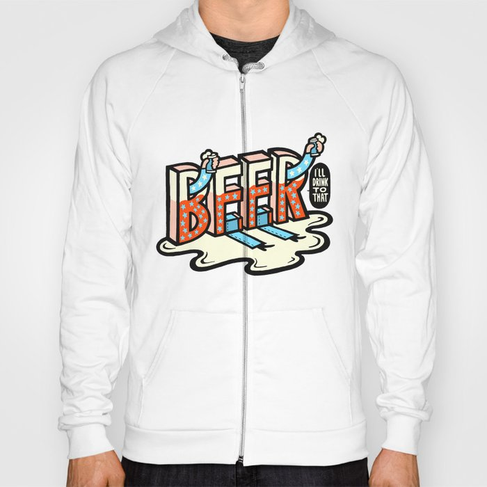 ' BEER... I'll Drink To That ' Hoody