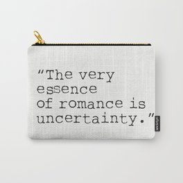 """""""The very essence of romance is uncertainty."""" Oscar Wilde Carry-All Pouch"""