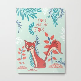 You are my Fox Metal Print
