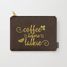 Coffee before talkie - Gold glitter typography Carry-All Pouch