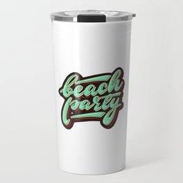 Lettering design Beach party Travel Mug