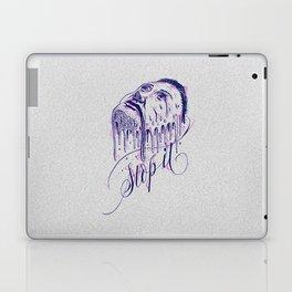 If it melts you. Stop it! Laptop & iPad Skin