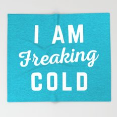 Freaking Cold Funny Quote Throw Blanket