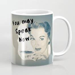 You may speak now Coffee Mug