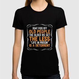 Dont Piss Off Old People Funny Sarcastic Gift Idea T-shirt