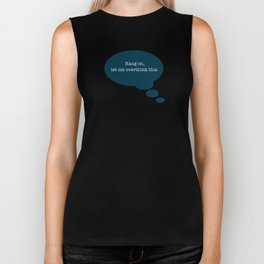 Overthinking It Biker Tank
