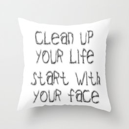 CLEAN UP YOUR LIFE Throw Pillow