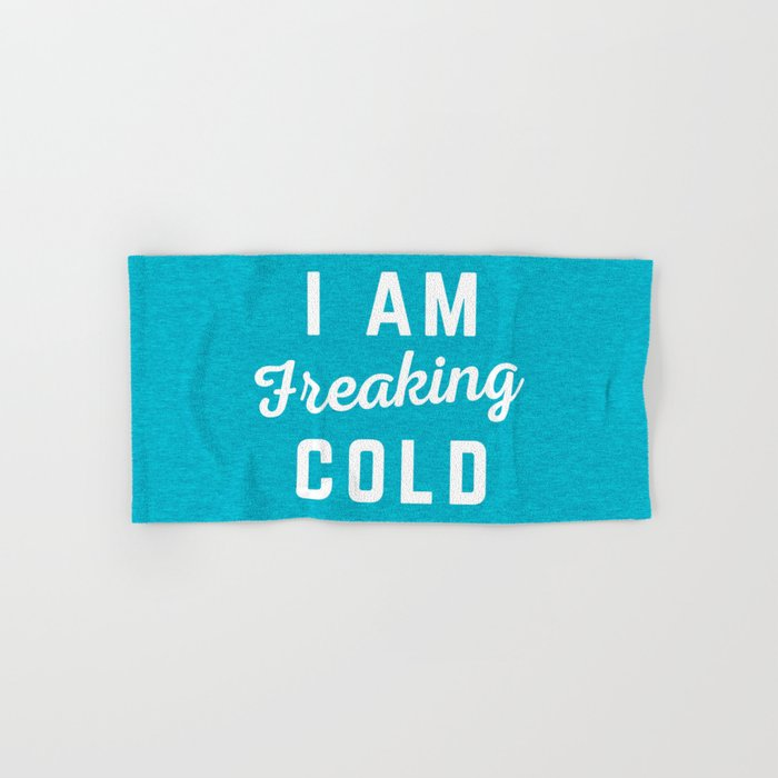 Freaking Cold Funny Quote Hand & Bath Towel