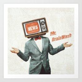 Mr. BrainWash Art Print