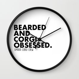 Bearded and Corgi Obsessed Wall Clock