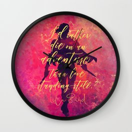 I'd rather die on an adventure...Lila Bard. A Darker Shade of Magic (ADSOM) Wall Clock