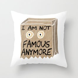 """Stay sad and alone tee design perfect to mock your friends! """"I Am Not Famous Anymore"""". Grab it now!  Throw Pillow"""