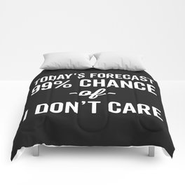 99% Chance Don't Care Funny Quote Comforters